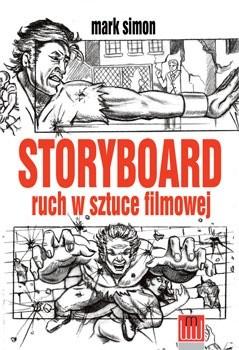 Okładka książki STORYBOARD ruch w sztuce filmowej