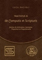 Tractatus XI. De Computis et Scripturis  Summa de Arithmetica, Geometria, Proportioni et Proportionalit