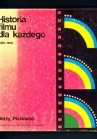 Historia filmu dla każdego (1895-1980)