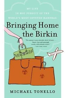 Okładka książki Bringing Home the Birkin: My Life in Hot Pursuit of the World's Most Coveted Handbag