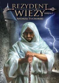 Okładka książki Rezydent wieży. Księga I