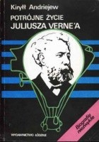 Potrójne życie Juliusza Verne'a