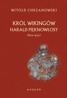 Okładka książki Harald Pięknowłosy (ok. 850-933) Król wikingów
