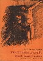 Franciszek z Asyżu. Prorok naszych czasów