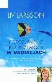 Okładka książki Porozumienie bez przemocy w mediacjach. Jak być trzecią stroną w konflikcie