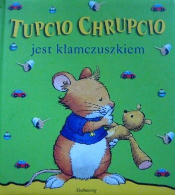 Okładka książki Tupcio Chrupcio jest kłamczuszkiem