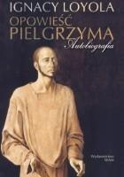 Opowieść pielgrzyma. Autobiografia
