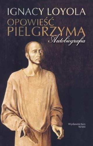 Okładka książki Opowieść pielgrzyma. Autobiografia