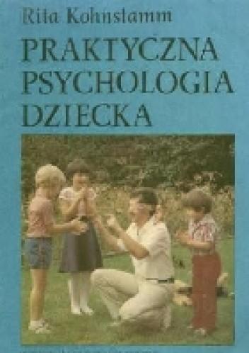 Okładka książki Praktyczna psychologia dziecka