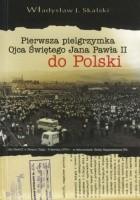Pierwsza pielgrzymka Ojca Świętego Jana Pawła II do Polski. Jan Paweł II w Nowym Targu - 8 czerwca 1979 r. - w dokumentach Służby Bezpieczeństwa PRL