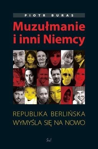 Okładka książki Muzułmanie i inni Niemcy. Republika berlińska wymyśla się na nowo