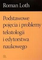 Podstawowe pojęcia i problemy tekstologii i edytorstwa naukowego