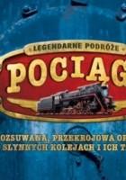 Legendarne podróże - pociągi