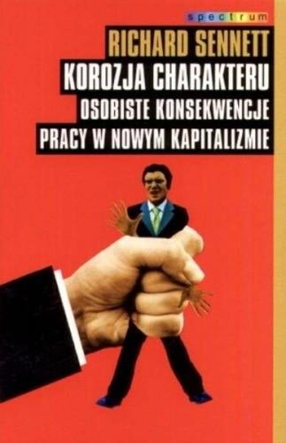 Okładka książki Korozja charakteru. Osobiste konsekwencje pracy w nowym kapitaliźmie
