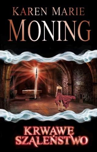 Krwawe Szaleństwo - Karen Marie Moning