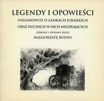 Okładka książki Legendy i opowieści niesamowite o zamkach jurajskich oraz duchach w nich mieszkających