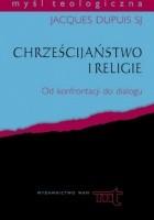 Chrześcijaństwo i religie. Od konfrontacji do dialogu