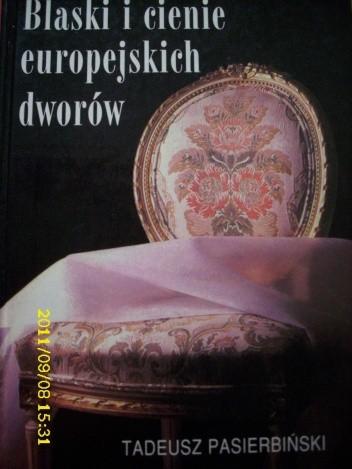 Okładka książki Blaski i cienie europejskich dworów