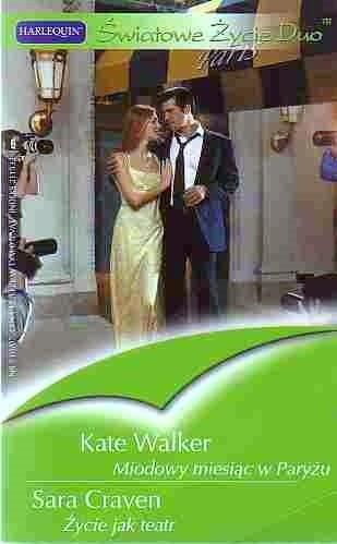 Okładka książki Miodowy miesiąc w Paryżu. Życie jak teatr