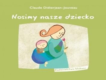 Okładka książki Nosimy nasze dziecko
