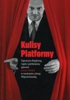 Kulisy Platformy. Tajemnice Platformy, Rządu i Parlamentu ujawnia Janusz Palikot