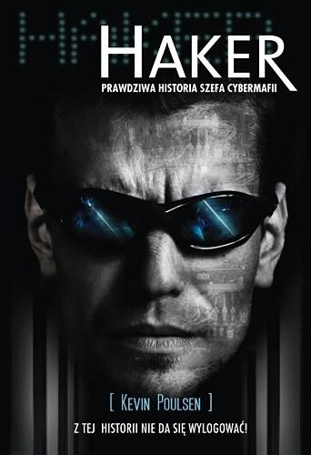 Okładka książki Haker. Prawdziwa historia szefa cybermafii