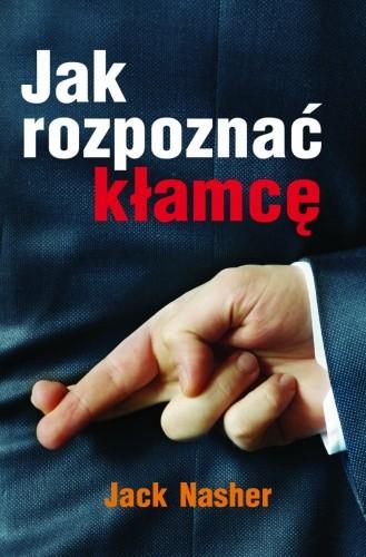 Okładka książki Jak rozpoznać kłamcę. Sekret wykrywania kłamstw dużych i małych