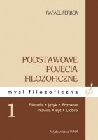 Podstawowe pojęcia filozoficzne, tom 1 ( podtytuł; Filozofia, język, poznanie, prawda, byt, dobro )