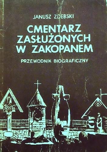 Okładka książki Cmentarz zasłużonych w Zakopanem. Przewodnik biograficzny