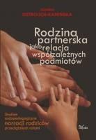 Okładka książki Rodzina partnerska jako relacja współzależnych podmiotów