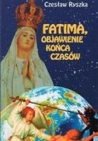 Fatima, objawienie końca czasów