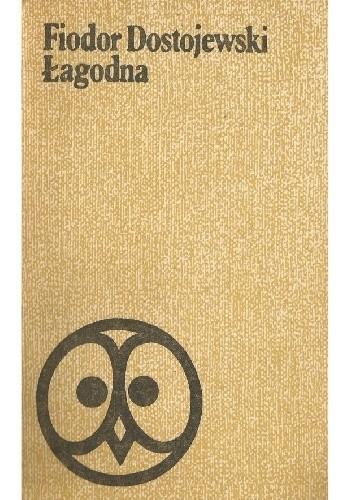 Okładka książki Łagodna. Opowiadanie fantastyczne