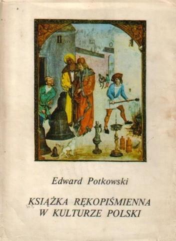 Okładka książki Książka rękopiśmienna w kulturze Polski