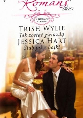 Okładka książki Jak zostać gwiazdą. Ślub jak z bajki