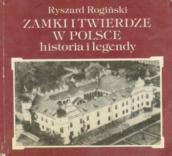 Okładka książki Zamki i twierdze w Polsce - historia i legendy