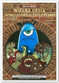 Okładka książki Wielka orgia dziwolągów z różnych planet