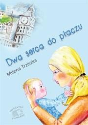 Okładka książki Dwa serca do płaczu