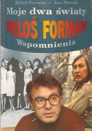 Okładka książki Moje dwa światy. Milos Forman. Wspomnienia