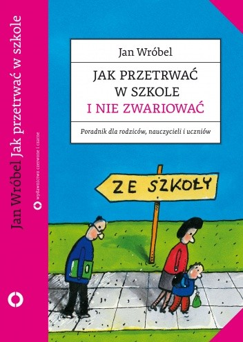 Okładka książki Jak przetrwać w szkole i nie zwariować