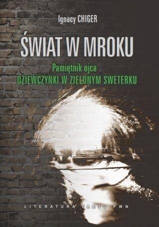 Okładka książki Świat w mroku. Pamiętnik ojca dziewczynki w zielonym sweterku