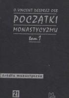 Początki monastycyzmu chrześcijańskiego t. 1