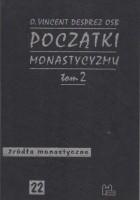Początki monastycyzmu chrześcijańskiego t. 2