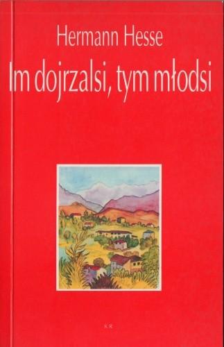 Okładka książki Im dojrzalsi, tym młodsi. Refleksje i wiersze o starości