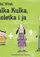 Julka Kulka, Fioletka i ja