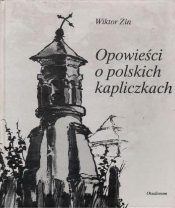 Okładka książki Opowieści o polskich kapliczkach