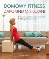 Okładka książki Domowy fitness. Zapomnij o siłowni