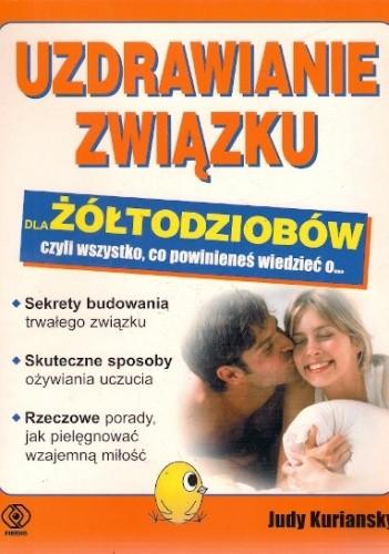 Okładka książki Uzdrawianie związku dla żółtodziobów, czyli wszystko, co powinieneś wiedzieć o...