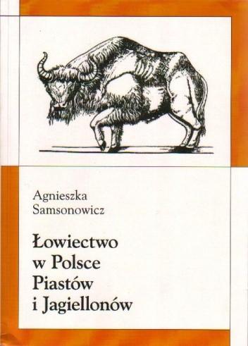 Okładka książki Łowiectwo w Polsce Piastów i Jagiellonów