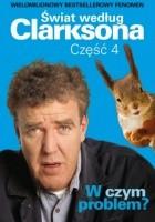 Świat według Clarksona, część 4. W czym problem?