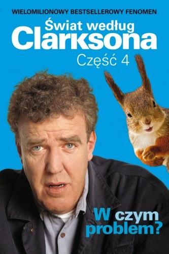 Okładka książki Świat według Clarksona, część 4. W czym problem?